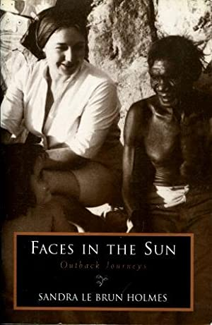 Faces in the Sun : Outback Journeys