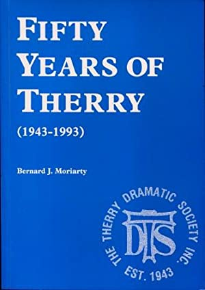Fifty Years of Therry : The Therry Dramatic Society Incorporated (originally the Adelaide Branch ...