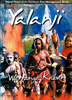 Yalanji Warranga Kaban : Yalanji People of the Rainforest Fire Management Book