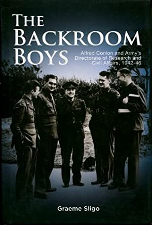 The Backroom Boys : Alfred Conlon and Army's Directorate of Research and Civil Affairs, 1942 - 46