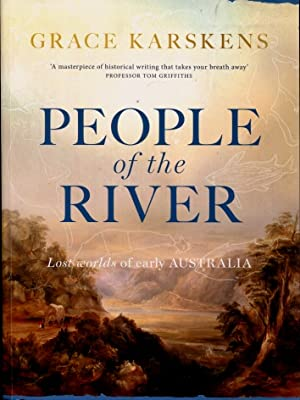 People of the River : Lost Worlds of Early Australia