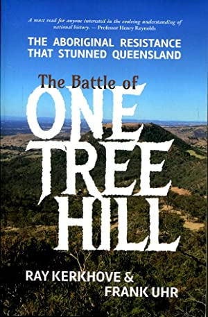 The Battle of One Tree Hill : The Aboriginal resistance that stunned Queensland