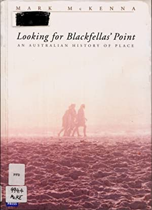 Looking for Blackfellas' Point : An Australian History of Place