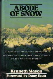 Abode of Snow : A History of: Mason, Kenneth