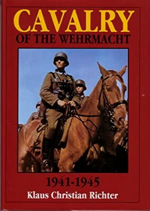 Cavalry of the Wehrmacht : 1941 - 1945