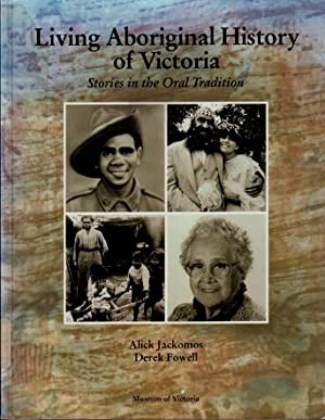 Living Aboriginal History of Victoria : Stories in the Oral Tradition