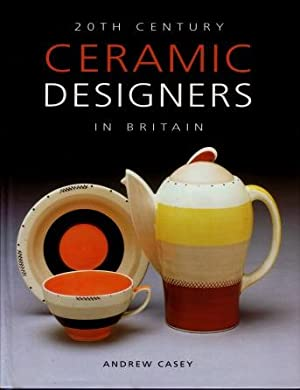 20th Century Ceramic Designers in Britain: Casey, Andrew