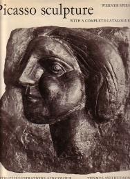Picasso Sculpture - with a Complete Catalogue: Werner Spies