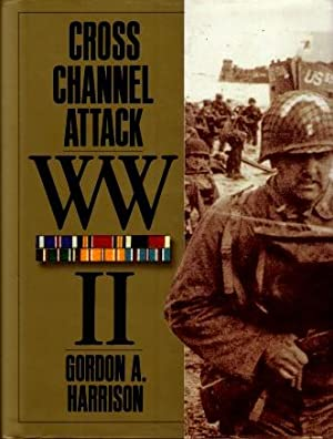 United States Army in World War II, The European Theater of Operations : Cross Channel Attack