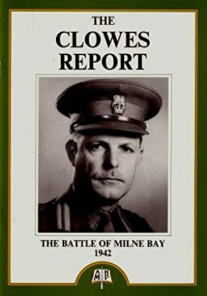The Clowes Report on the Battle of: Major-General Cyril Clowes