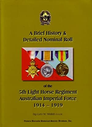 A Brief History and Detailed Nominal Roll of the 5th Australian Light Horse Regiment, Australian ...