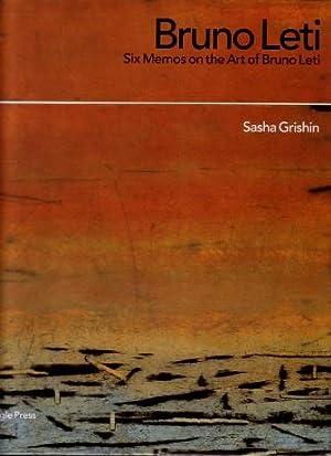 Bruno Leti : Six Memos on the Art of Bruno Leti: Grishin, Sasha