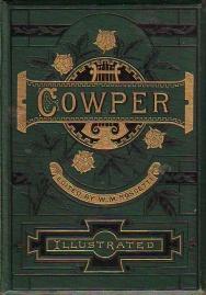 The Poetical Works of William Cowper: William Michael Rossetti (editor), William Cowper