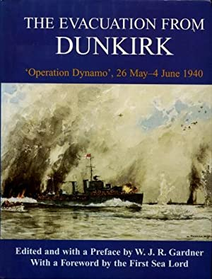 The Evacuation from Dunkirk : 'Operation Dynamo' 26 May - 4 June 1940