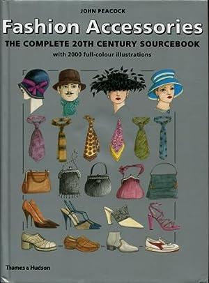 Fashion Accessories : The Complete 20th Century: Peacock, John