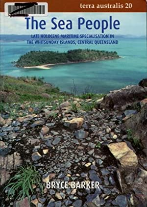 The Sea People : Late Holocene Maritime Specialisation in the Whitsunday Islands, Central Queensland