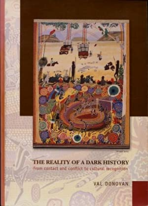 The Reality of a Dark History : From Contact and Conflict to Cultural Recognition