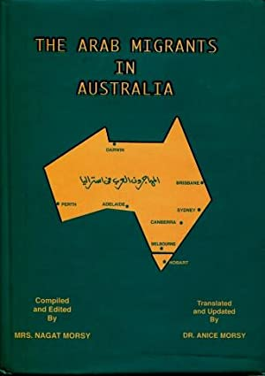 The Arab Migrants in Australia: Nagat Morsy (Translated and Updated By Dr. Anice Morsy)