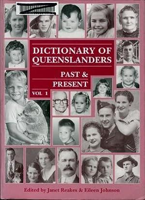 Dictionary of Queenslanders, Past & Present Volume: Janet Reakes &