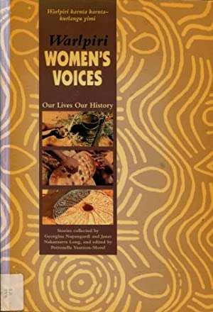 Walpiri Women's Voices : Our Lives, Our History