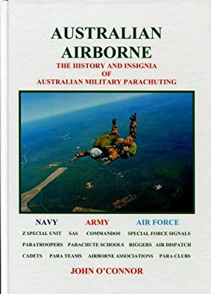 Australian Airborne : The History and Insignia of Australian Military Parachuting