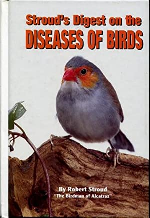 Stroud's Digest on the Diseases of Birds: Robert Stroud