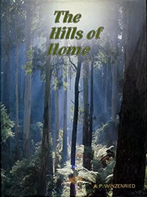 The Hills of Home : A Bicentennial History of the Shire of Sherbrooke: A.P. Winzenried