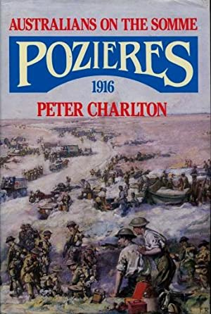 Pozieres, 1916 : Australians on the Somme: Charlton, Peter