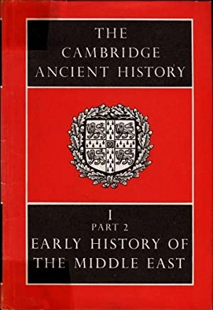 The Cambridge Ancient History Volume 1, Part 2 : Early History of the Middle East