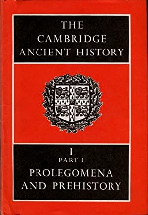 The Cambridge Ancient History, Volume 1, Part 1 : Prolegomena and Prehistory
