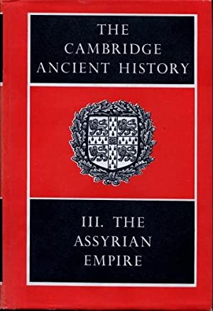 The Cambridge Ancient History, Volume III : The Assyrian Empire