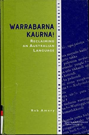 Warrabarna Kaurna! : Reclaiming an Australian Language