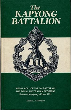The Kapyong Battalion : Medal Roll of Third Battalion, The Royal Australian Regiment, Battle of ...