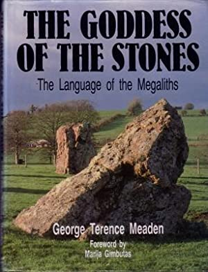 The Goddess of the Stones : The Language of the Megaliths