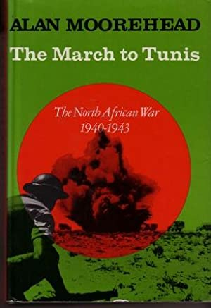 The March to Tunis : The North African War 1940 - 1943