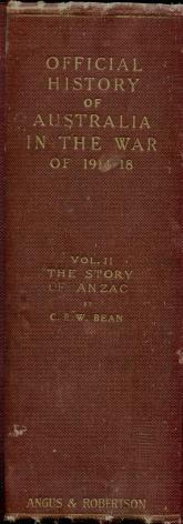 The Story of Anzac : From 4 May, 1915, to the Evacuation of the Gallipoli Peninsula (The Official ...