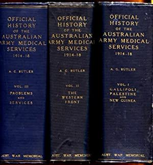 The Official History of the Australian Army Medical Services in the War of 1914 - 1918 - Three ...