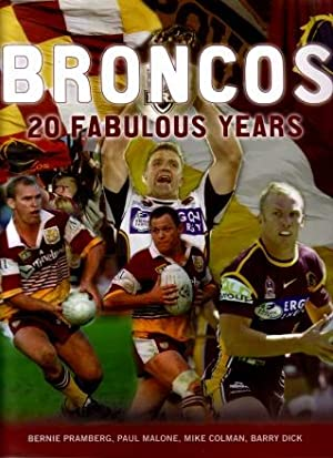 Broncos : 20 Fabulous Years: Bernie Pramberg, Paul Malone, Mike Colman, Barry Dick