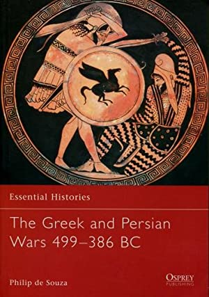 The Greek and Persian Wars 499 - 386 BC