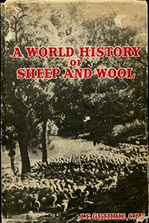 A World History of Sheep and Wool: J.F. Guthrie