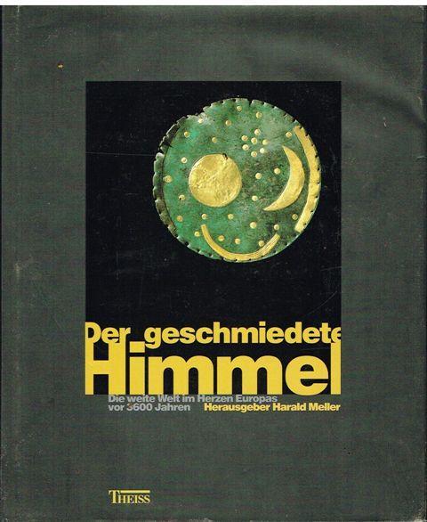 Der geschmiedete Himmel. Die weite Welt im: Meller, Harald (hrsg.).
