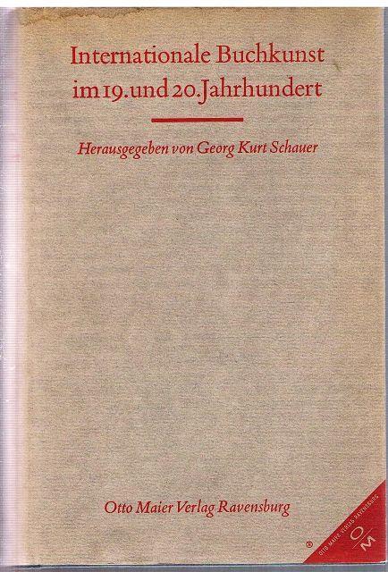Internationale Buchkunst im 19. und 20. Jahrhundert.: Georg Kurt Schauer