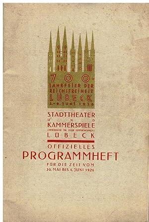 700-Jahrfeier der Reichsfreiheit Lübeck. Stadttheater und Kammerspiele Lübeck. ...