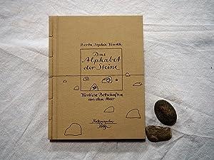 Das Alphabet der Steine. Wortlose Botschaften aus dem Meer. eine fast un-glaubliche Entdeckung &...