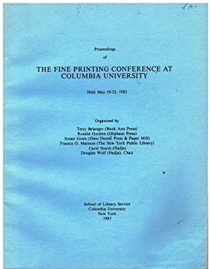 Proceedings of the Fine Printing Conference at Columbia University. Held May 19-22, 1982. Organiz...