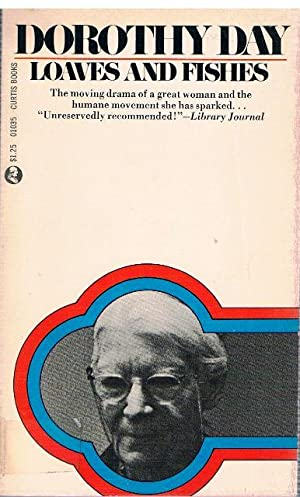 Loaves and fishes.: Dorothy Day: