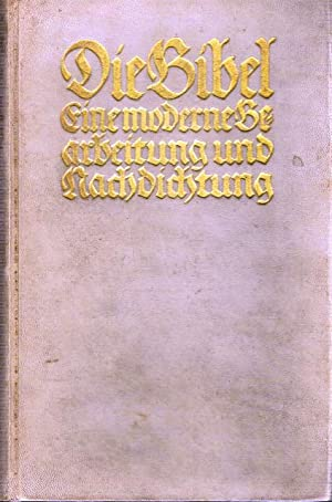 Die Bibel. Eine moderne Bearbeitung und Nachdichtung von Paul Kaegi. Der Bibel erster Band: Israel ...