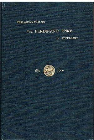 Verlags-Katalog von Ferdinand Enke in Stuttgart. 1. Januar 1837 - 1. Januar 1900.