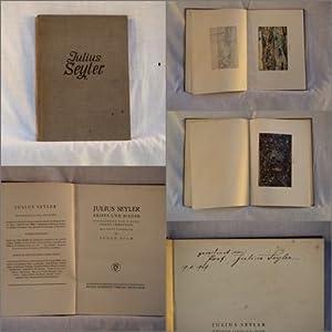 Julius Seyler. Briefe und Bilder. 58 einfarbige und 6 mehrfarbige Abbildungen. Mit einem Ü...