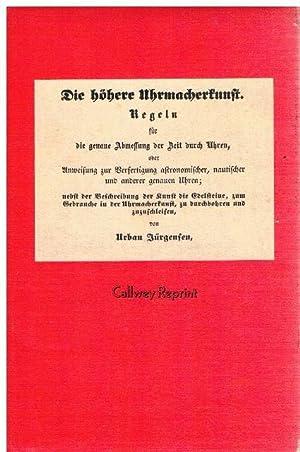 Handbuch der Uhrmacherkunst. Eine gründliche Anleitung zur Anfertigung und Reperatur aller ...
